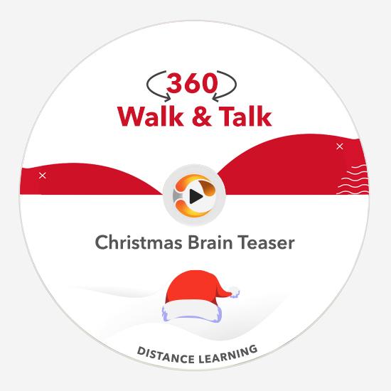 Christmas Brain Teaser 360 Walk & talk